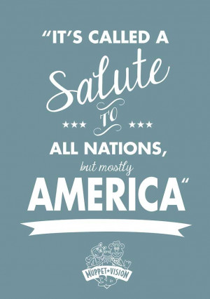 MuppetVisionQuote || it's called a salute to all nations, but mostly ...