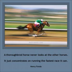 Like A Kentucky Derby Winner, Run Your Own Race.