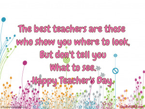 The best teachers are those who show you...