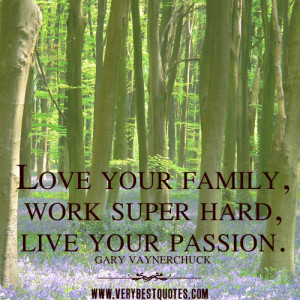 Inspirational quotes Love your family, work super hard, live your ...