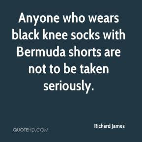 ... black knee socks with Bermuda shorts are not to be taken seriously