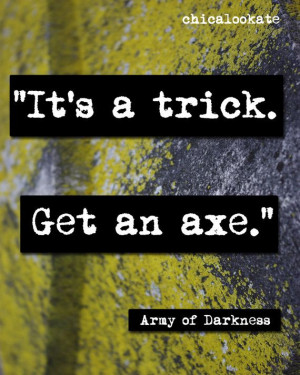 Army of Darkness Movie Quote Print (p109)