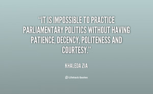 It is impossible to practice parliamentary politics without having ...
