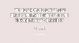 quote-V.-S.-Naipaul-you-need-someone-to-see-what-youve-134687_2.png