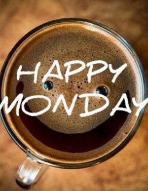 Happy Monday Morning