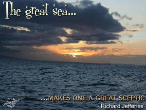 The great sea makes one a great sceptic