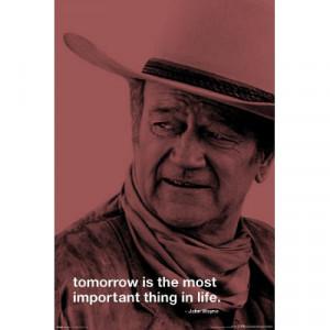 John Wayne (Tomorrow Quote) Movie Poster