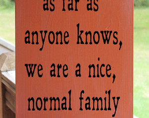 Funny Family Wood Sign, Nice Normal Family, Family Quote, Kitchen Sign ...