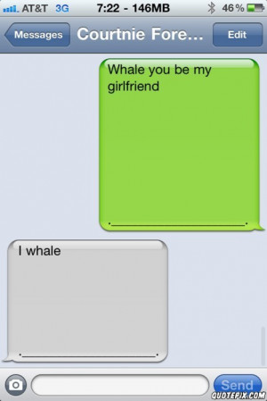 whale you be my girlfriend - QuotePix.com - Quotes Pictures, Quotes ...
