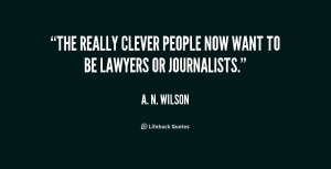 quote-A.-N.-Wilson-the-really-clever-people-now-want-to-215331.png