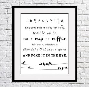 Insecure Insecurity Quote...