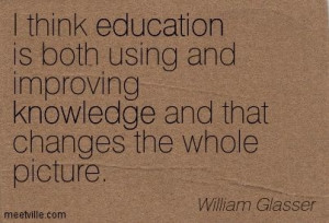 Quotation-William-Glasser-education-knowledge-Meetville-Quotes-63239 ...