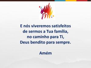 nós viveremos satisfeitos de sermos a Tua família, no caminho para ...
