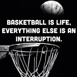 Basketball, quotes, sayings, life, game
