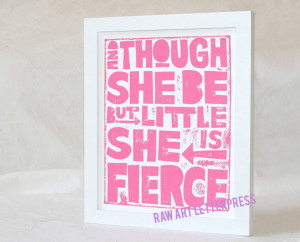 QUOTES for Girls Though She be but Little She is Fierce WALL ART ...