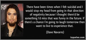 More Dave Navarro Quotes