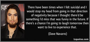 More Dave Navarro Quotes
