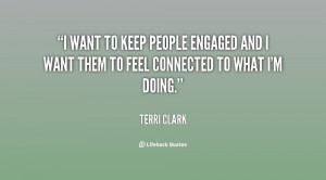 ... people engaged and I want them to feel connected to what I'm doing