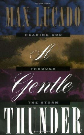 "Start by marking ""A Gentle Thunder: Hearing God Through the Storm ..."
