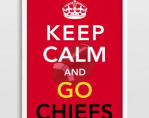 Keep Calm FOOTBALL Print - Kansas City Chiefs - Home Decor - Keep Calm ...