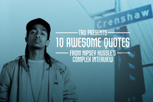Nipsey Hussle Quotes Tagged: nipsey hussle