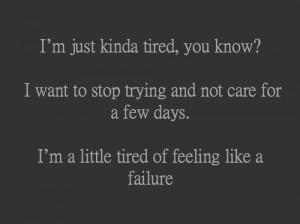 ... depression sad quotes tired sadness i dont care failure im a failure