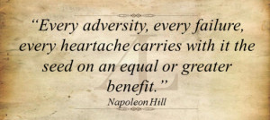 Every adversity every failure every heartache carries with it the seed ...