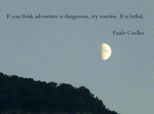 Adventure Is Not Outside Man, It Is Within