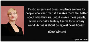 Plastic surgery and breast implants are fine for people who want that ...