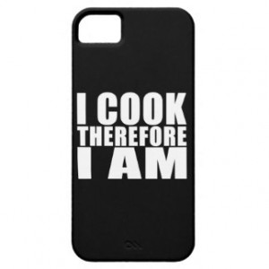 Funny Quote Chefs : I Cook Therefore I Am iPhone 5 Cases