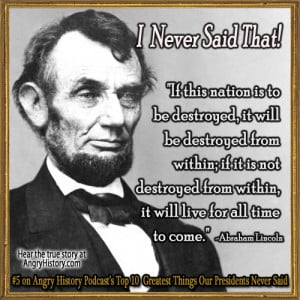 Abraham Lincoln is probably the most misquoted dead president on ...