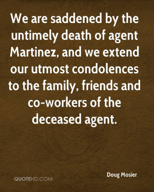 We are saddened by the untimely death of agent Martinez, and we extend ...