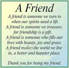 Awesome Friend Quotes A friend is someone we turn.