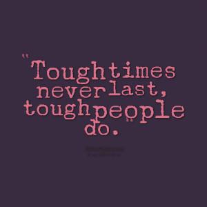 Tough Times Quotes Quotes picture: tough times