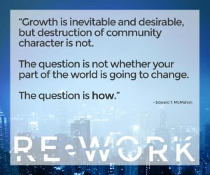 Inspiring quote by Edward T McMahon - https://www.re-work.co