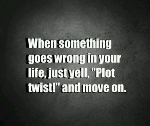 When something goes wrong in your life, just yell,