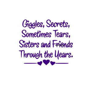 Giggles Secrets Sometimes Tears Sisters and Friends Through the Years ...