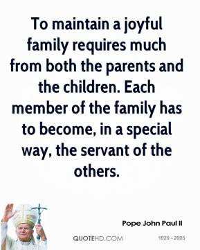 To maintain a joyful family requires much from both the parents and ...