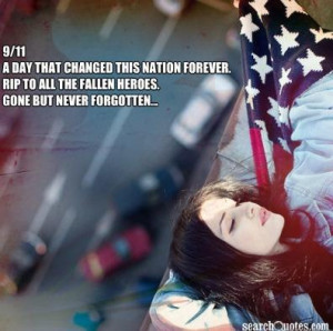 11, a day that changed this nation forever. RIP to all the fallen ...
