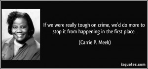 If we were really tough on crime, we'd do more to stop it from ...