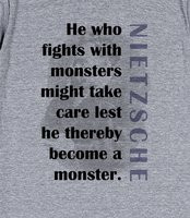 Nietzsche - He who fights with monsters might take care lest he ...