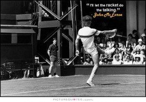 ll let the racket do the talking Picture Quote #1