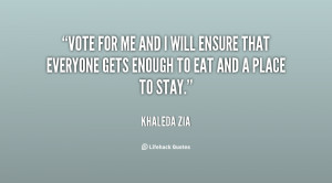 Vote For Me Quotes Zia-vote-for-me-and-i-will