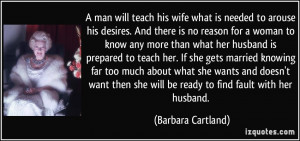quote-a-man-will-teach-his-wife-what-is-needed-to-arouse-his-desires ...