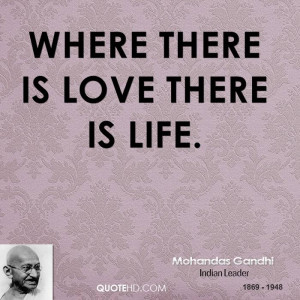 Mohandas Gandhi Love Quotes Where There Is