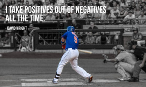 david-wright-i-take-the-positives-quote-credit-chrisswann26