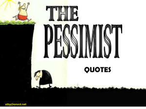 Pessimistic Quotes by Serendipity1