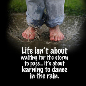 Love Quotations! - dance in the rain...