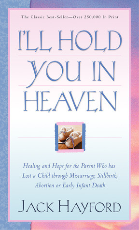 You In Heaven: Healing and Hope for the Parent Who has Lost a Child ...