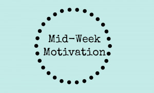 Top 5 Quotes That Will Help You Get Through The Middle Of The Week